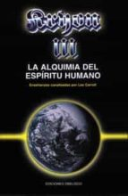KRYON III, LA ALQUIMIA DEL ESPIRITU HUMANO: ENSEÑANZAS CANALIZADA S POR LEE CARROLL
