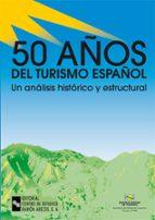 50 AÑOS DE TURISMO ESPAÑOL: UN ANALISIS HISTORICO Y ESTRUCTURAL