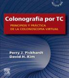 COLONOGRAFÍA POR TC: PRINCIPIOS Y PRÁCTICA DE LA COLONOSCOPIA VIRTUAL + DVD (EBOOK)