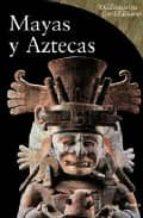 (PE) MAYAS Y AZTECAS (LOS DICCIONARIOS DE LAS CIVILIZACIONES)