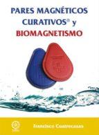 PARES MAGNÉTICOS CURATIVOS Y BIOMAGNETISMO (EBOOK)