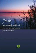 Jesús, novedad radical  A vino nuevo, odres nuevos: Marcos 2, 22