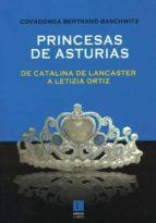 PRINCESAS DE ASTURIAS: DE CATALINA DE LANCASTER A LETIZIA ORTIZ
