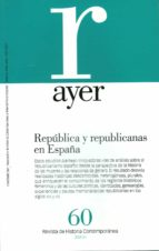 AYER 60: REPUBLICA Y REPUBLICANAS EN ESPAÑA