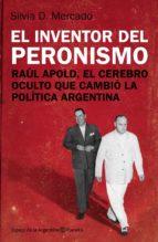 El inventor del peronismo: Raúl Apold, el cerebro oculto que cambió la política argentina