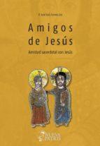Amigos de Jesus. Amistad sacerdotal con Jesús