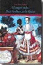EL NEGRO EN LA REAL AUDIENCIA DE QUITO (SIGLOS XVI-XVIII)