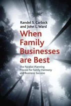 When Family Businesses are Best (A Family Business Publication)