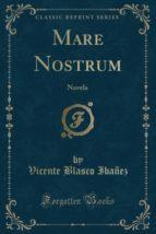 Mare Nostrum: Novela (Classic Reprint)