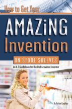 HOW TO GET YOUR AMAZING INVENTION ON STORE SHELVES (EBOOK)