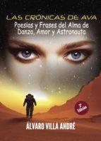 Las crónicas de Ava: Poesias y Frases del Alma de Danza, Amor y Astronauta