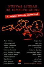 Nuevas líneas de investigación. 21 relatos sobre la impunidad