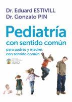PEDIATRÍA CON SENTIDO COMÚN PARA PADRES CON SENTIDO COMÚN (EBOOK)