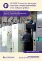 PREVENCIÓN DE RIESGOS LABORALES Y MEDIOAMBIENTALES EN LA INDUSTRIA GRÁFICA. ARGC0110 (EBOOK)