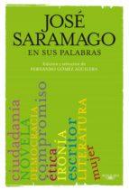 JOSÉ SARAMAGO EN SUS PALABRAS (EBOOK)