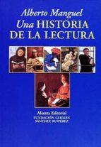UNA HISTORIA DE LA LECTURA (2ª ED)