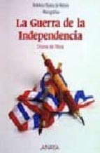 La Guerra de la Independencia (Historia - Biblioteca Básica De Historia - Serie «Monografías»)