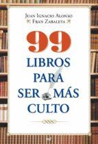 99 LIBROS PARA SER MÁS CULTO (EBOOK)