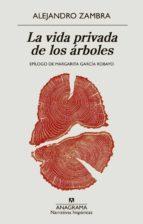 La vida privada de los árboles (Narrativas hispánicas)