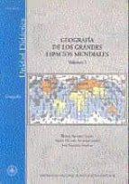 GEOGRAFIA DE LOS GRANDES ESPACIOS MUNDIALES (VOL.I-II) Y ANEXO CA RTOGRAFICO)