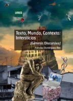TEXTO, MUNDO, CONTEXTO: INTERSTICIOS. (GÉNESIS DISCURSIVA) (EBOOK)