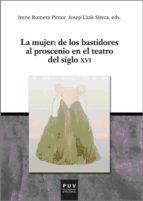 LA MUJER: DE LOS BASTIDORES AL PROSCENIO EN EL TEATRO DEL SIGLO X VI