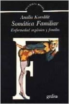 SOMATICA FAMILIAR: ENFERMEDAD ORGANICA Y FAMILIA