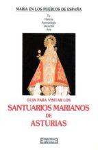 GUIA PARA VISITAR LOS SANTUARIOS MARIANOS DE ASTURIAS