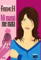 Mi mamá me mata (Algaida Literaria - Treintaytantos)