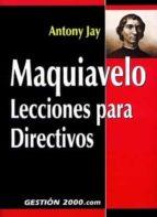 MAQUIAVELO: LECCIONES PARA DIRECTIVOS
