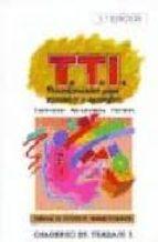 PROGRAMA DE TECNICAS DE TRABAJO INTELECTUAL TTI: CUADERNO DE TRAB AJO