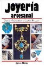 JOYERIA ARTESANAL: DISEÑO Y FABRICACION ARTESANA DE JOYAS (2ª ED. )