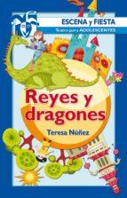 Reyes y dragones (Escena y fiesta)