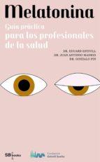 MELATONINA, GUÍA PRÁCTICA PARA LOS PROFESIONALES DE LA SALUD (EBOOK)