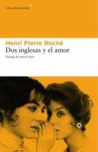 Dos Inglesas Y El Amor (Libros del Asteroide)