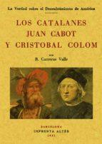 LOS CATALANES JUAN CABOT Y CRISTOBAL COLON (ED. FACSIMIL)