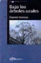 BAJO LOS ARBOLES AZULES (2ª ED.)
