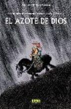 EL AZOTE DE DIOS. UNA AVENTURA ROCAMBOLESCA DE ATILA EL HUNO (CÓMIC EUROPEO)