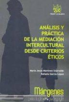 ANÁLISIS Y PRÁCTICA DE LA MEDIACIÓN INTERCULTURAL DESDE CRITERIOS ÉTICOS (EBOOK)