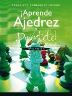 ¡Aprende ajedrez y diviértete!: Nivel Medio II