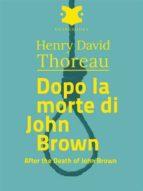 DOPO LA MORTE DI JOHN BROWN /AFTER THE DEATH OF JOHN BROWN (EBOOK)