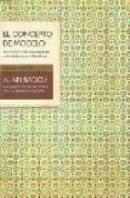 El concepto de modelo. Introducción a una epistemología materialista de las matemáticas. Nueva edición aumentada con un prefacio inédito. Traducción
