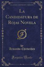 La Candidatura de Rojas Novela (Classic Reprint)