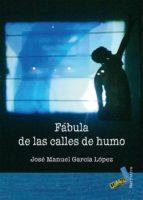 FÁBULA DE LAS CALLES DE HUMO (EBOOK)