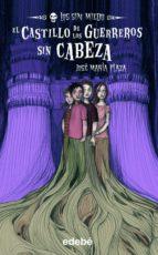 e-book: El castillo de los guerreros sin cabeza (formato epub) (LOS SIN MIEDO)
