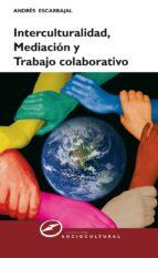 INTERCULTURALIDAD, MEDIACIÓN Y TRABAJO COLABORATIVO (EBOOK)