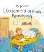 MI PRIMER DICCIONARIO DE FRASES ESPAÑOL/INGLES