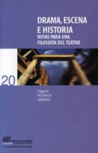 DRAMA, ESCENA E HISTORIA: NOTAS PARA UNA FILOSOFIA DEL TEATRO