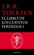 LOS CUENTOS PERDIDOS, 1. HISTORIA DE LA TIERRA MEDIA, I (EBOOK)