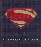 El Hombre De Acero: El Legenddario Mundo De Superman (Ciencia Ficción)